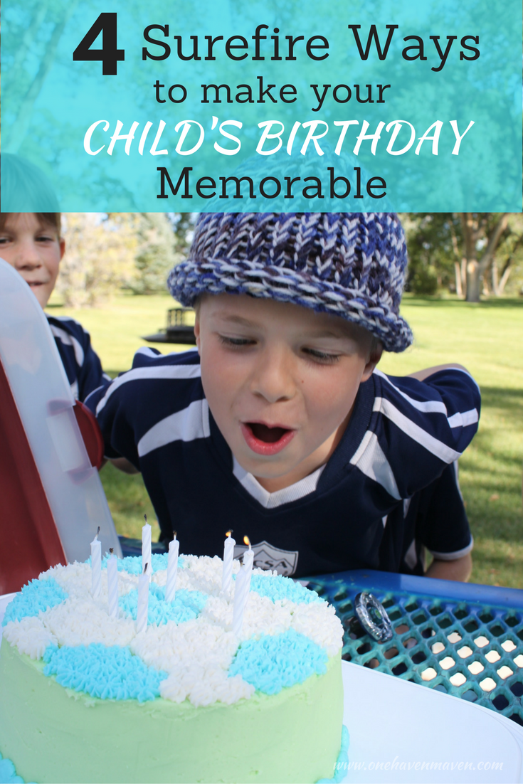 Looking for ways to make your child's birthday special? Check out these 4 easy ways.