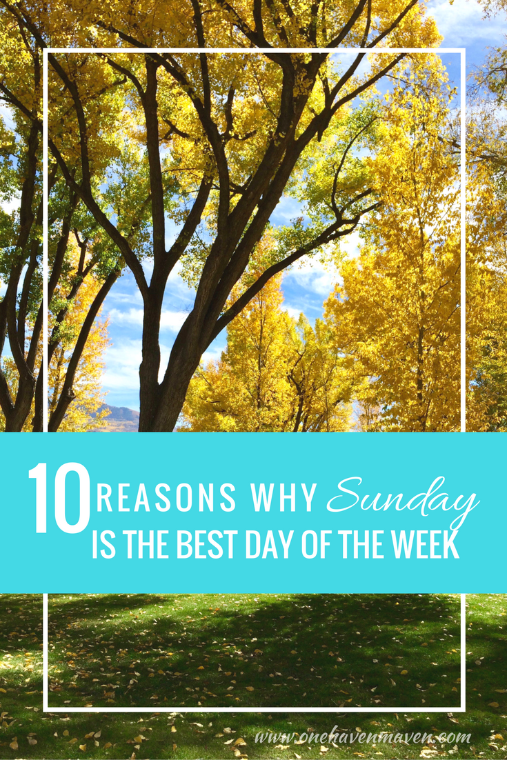 Sunday is my favorite day of the week and it should be yours too. In this post, I explain my top 10 reasons why.