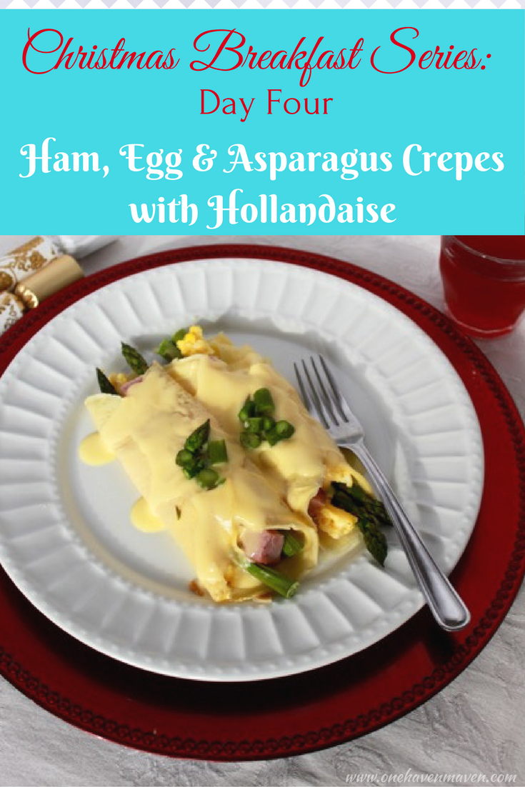 CHRISTMAS BREAKFAST SERIES: DAY FOUR-HAM, EGG & ASPARAGUS CREPES WITH HOLLANDAISE. Perfect for an elegant and tasty Christmas morning breakfast.